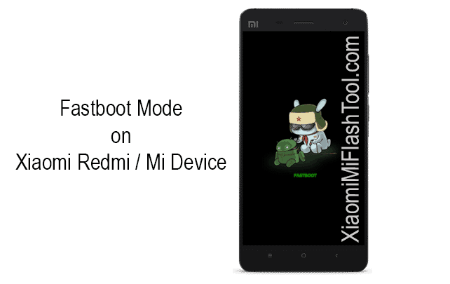 Xiaomi Fastboot Mode - How to use Xiaomi Flash Tool